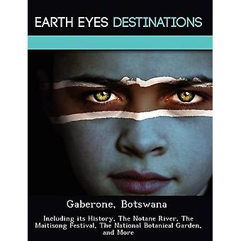 Gaberone Botswana Including its History The Notane River The Maitisong Festival The National Botanical Garden and More by Wilkins & Sandra