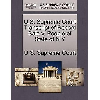 U.S. Supreme Court Transcript of Record Saia v. People of State of N Y by U.S. Supreme Court