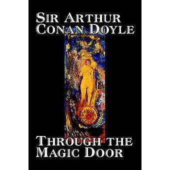 Through the Magic Door by Arthur Conan Doyle Fiction Fantasy Literary by Doyle & Arthur Conan
