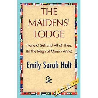 El Lodge de doncellas por Emily Sarah Holt y Sarah Holt