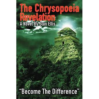 The Chrysopoeia Revelation Become the Difference by Ellis & Stan
