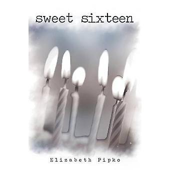 Sweet Sixteen by Pipko & Elizabeth