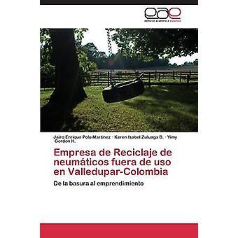 Empresa de Reciclaje de neumticos fuera de uso en ValleduparColombia by Polo Martinez Jairo Enrique