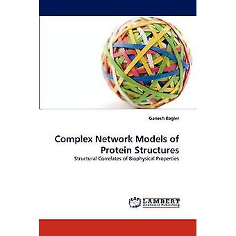 Complex Network Models of Protein Structures by Bagler & Ganesh