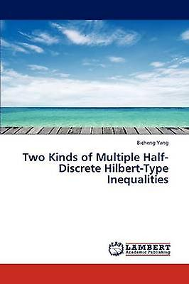 Two Kinds of Multiple HalfDiscrete HilbertType Inequalicravates by Yang Bicheng