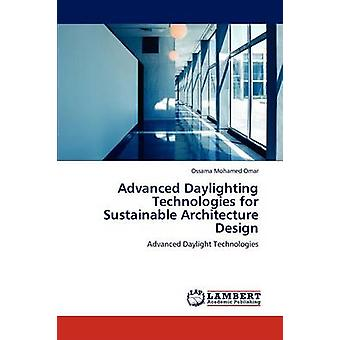Advanced Daylighting Technologies for Sustainable Architecture Design by Omar & Ossama Mohamed