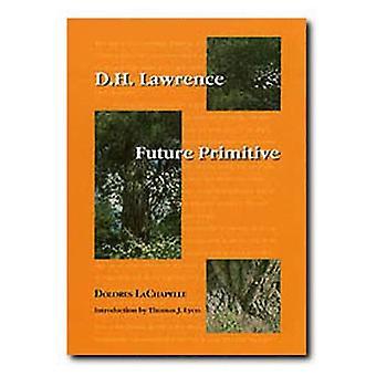D. H. Lawrence: Future Primitive