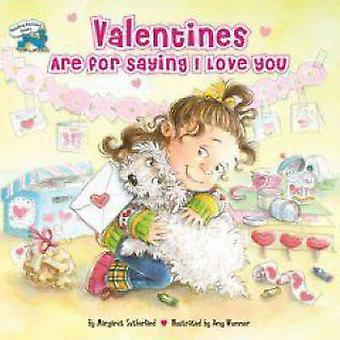 Valentines Are for Saying I Love You by Margaret Sutherland - Amy Wum