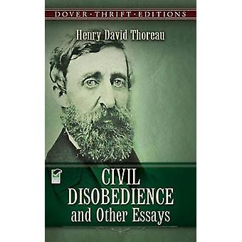 Civil Disobedience - and Other Essays (New edition) by Henry David Th