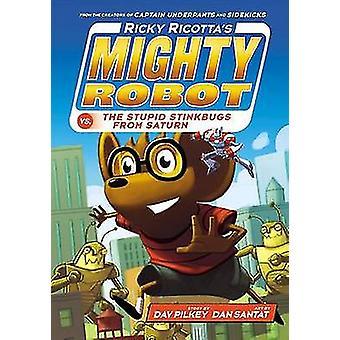 Ricky Ricotta's Mighty Robot vs. the Stupid Stinkbugs from Saturn by