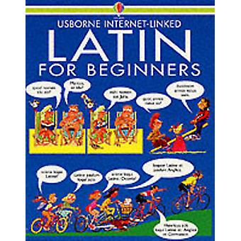 Latin for Beginners (New edition) by Angela Wilkes - John Shackell -