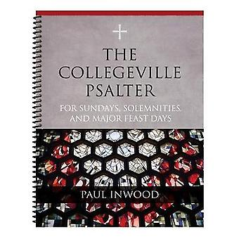 The Collegeville Psalter - For Sundays - Solemnities - and Major Feast
