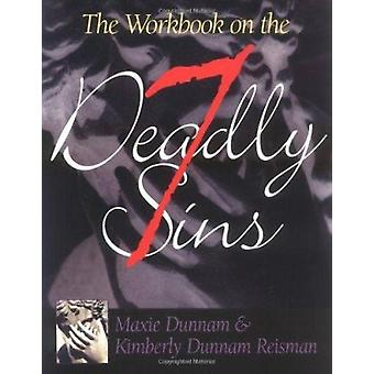The Workbook on the Seven Deadly Sins by Maxie D Dunnam - Kimberly Du