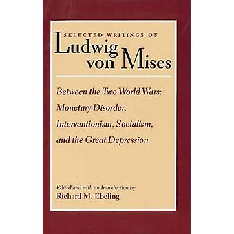 Selected Writings of Ludwig Von Mises - Monetrary Disorder - Intervent