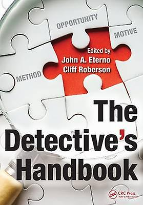 The Detective&s Handbook by John A. Eterno - Cliff Roberson - 9781482