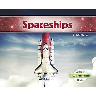 Spaceships by Julie Murray - 9781496610225 Book