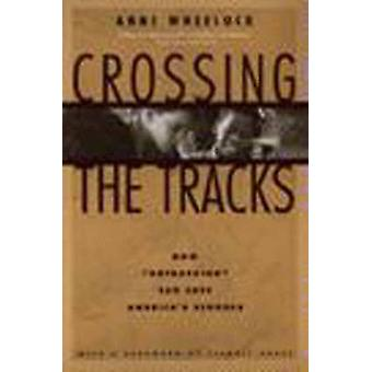 Crossing the Tracks - How 'Untracking' Can Save America's Schools by A