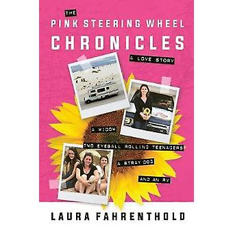 The Pink Steering Wheel Chronicles - A Love Story by The Pink Steering