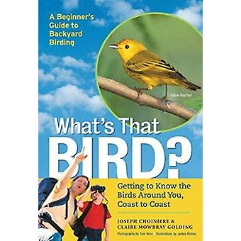 What's That Bird? - Getting to Know the Birds Around You - Coast to Co