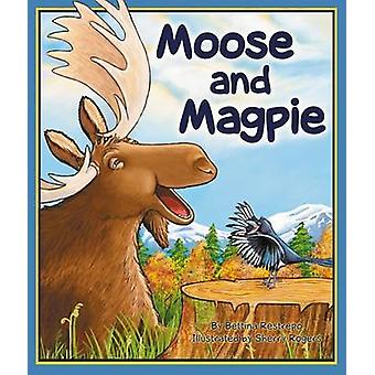 Moose and Magpie by Bettina Restrepo - Sherry Rogers - 9781607180425