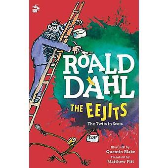 The Eejits (New edition) by Roald Dahl - Matthew Fitt - 9781845020972