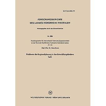 Probleme der Regionalplanung in den Entwicklungslndern  Teil I by Evers & Hans