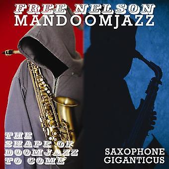 Gratis Nelson Mandoomjazz - formen af Doomjazz kommer + saxofon Giganticus [Vinyl] USA importerer