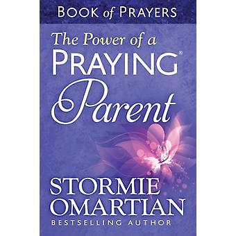 Power Of A Praying Parent Book Of Prayer by Omartian Stormie