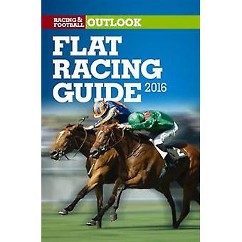RFO Flat Racing Guide 2016 (Racing & Football Outlook) (Paperback) by Watts Nicholas Hill Dylan