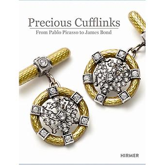 Precious Cufflinks: From Paplo Picasso to James Bond (Hardcover) by Grasser Dr. Walter Hemmerle Franz