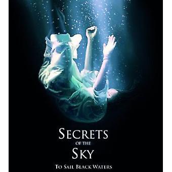 Secrets af Sky - at sejle sort farvande [CD] USA import