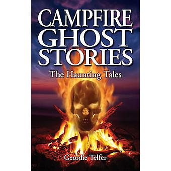 Kampvuur Ghost Stories door Geordie Telfer