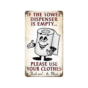 If The Towel Dispenser Is Empty....Rusted Metal Sign 360Mm X 205Mm