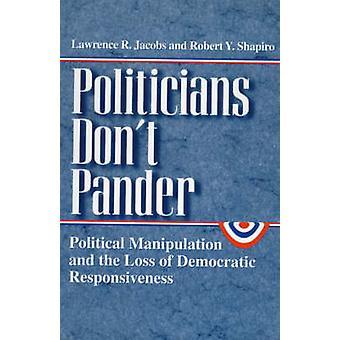 Politiker Pander nicht - politische Manipulation und der Verlust der Demo