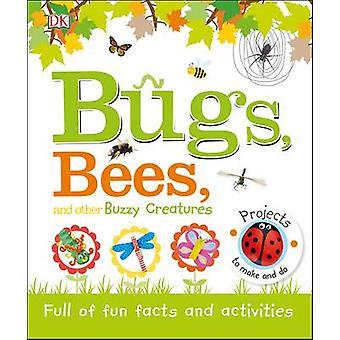 Bugs - Bienen und andere Buzzy Kreaturen von DK - 9780241231029 Buch