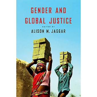Geschlecht und globale Gerechtigkeit durch Alison M. Jaggar - 9780745663777 Buch