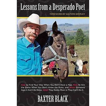 Lessons from a Desperado Poet by Baxter Black - 9780762782987 Book