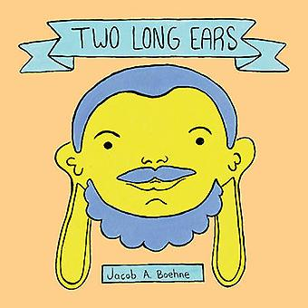 Two Long Ears by Jacob A. Boehne - 9780764350399 Book