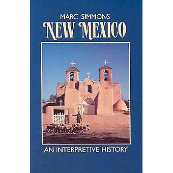 New Mexico - An Interpretive History by Marc Simmons - 9780826311108 B