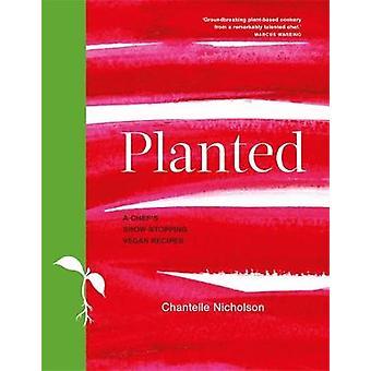 Gepflanzt von Chantelle Nicholson - 9780857834485 Buch