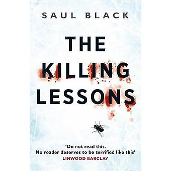 The Killing Lessons by Saul Black - 9781409152965 Book