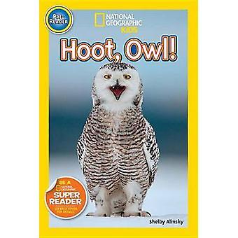 Hoot - Owl! by Shelby Alinsky - 9781426321252 Book