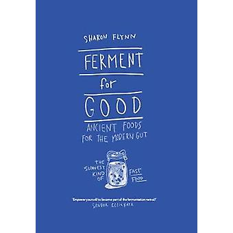 Ferment For Good - Ancient Foods for the Modern Gut - The Slowest Kind