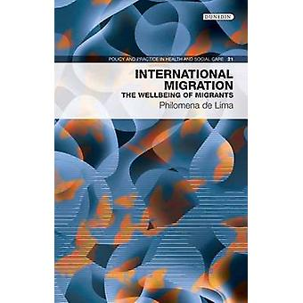 International Migration - The Wellbeing of Migrants by Philomena de Li