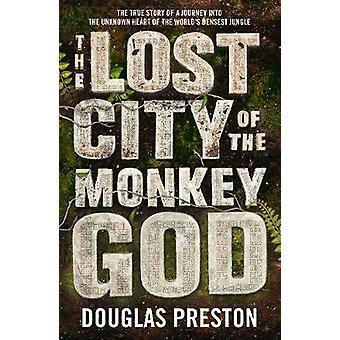 Den forsvundne by Guds abe af Douglas Preston - 9781786695079 Bo