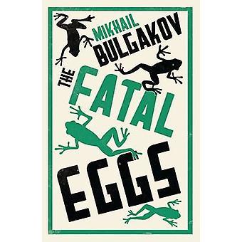 Fatal Eggs by Mikhail Afanasevich Bulgakov - Roger Cockrell - 9781847