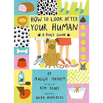 How to Look After Your Human by Kim Sears - 9781847807458 Book
