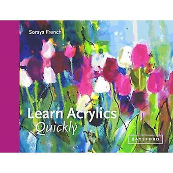 Learn Acrylics Quickly by Learn Acrylics Quickly - 9781849944991 Book
