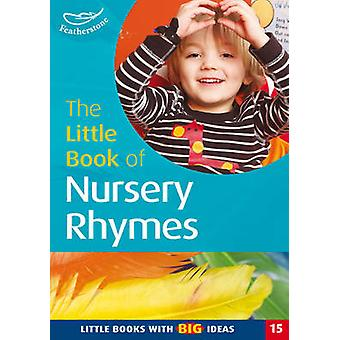 The Little Book of Nursery Rhymes - Little Books with Big Ideas by Sal