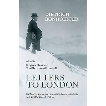Letters to London - Bonhoeffer's Previously Unpublished Correspondence